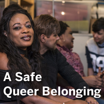 A Safe Queer Belonging